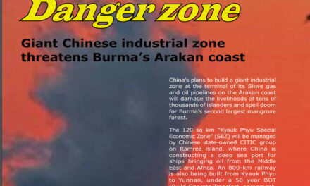 Danger Zone – Giant Chinese industrial zone threatens Burma's Arakan coast