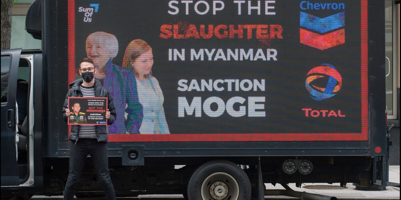 """Chevron under fire for supporting the Myanmar military"" – rights groups SumOfUs and International Campaign for the Rohingya say"